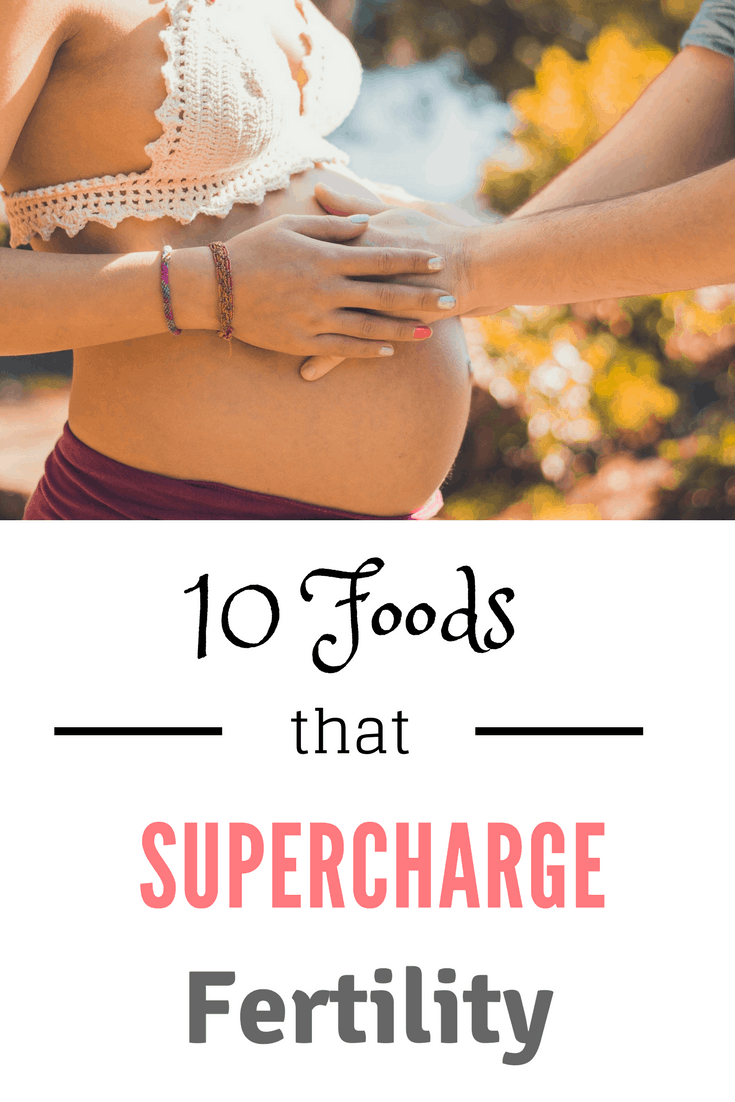 10 foods that supercharge fertility
