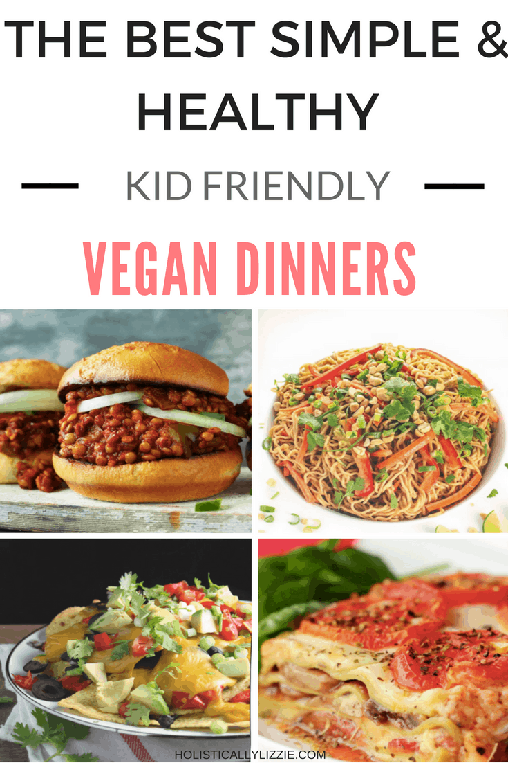The Best Simple and Healthy Kid Friendly Vegan Dinners