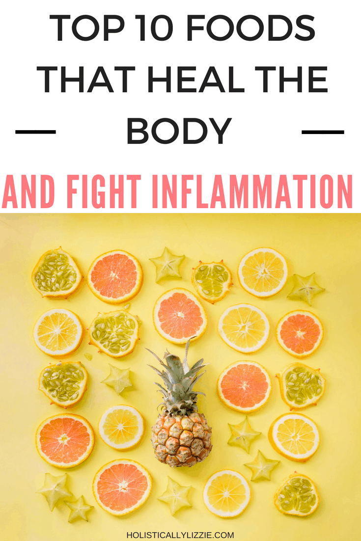 Top 10 Foods That Heal The Body And Fight Inflammation