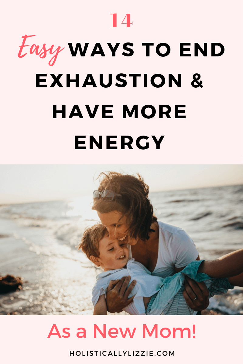 14 ways to end exhaustion & have more energy as a new mom